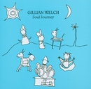 Soul Journey/Gillian Welch