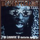 I'm Leavin' U (feat. MC Lyte) [Gotta Go, Gotta Go]/Bootsy Collins