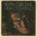Vida O Castigo/Bertín Osborne