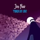 Tower Of Love/Jim Noir