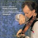 Brahms & Schumann : Violin Concertos/Thomas Zehetmair, Christoph von Dohnányi & Cleveland Orchestra
