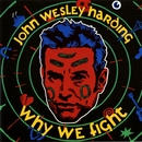 Why We Fight/John Wesley Harding