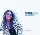Still Believe/Shola Ama