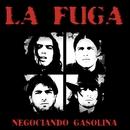 Negociando gasolina/La Fuga