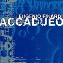 Accadueo/Eugenio Finardi
