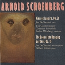 Schoenberg: Pierrot Lunaire; Book Of Hanging Gardens/Jan De Gaetani/Gilber Kalish/ Arthur Weisberg/ Contemporary Chamber Ensemble