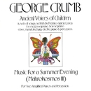 George Crumb: Ancient Voices Of Children/Music For A Summer Evening/Arthur Weisberg/Contemporary Chamber Ensemble