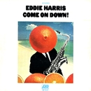Come On Down!/Eddie Harris