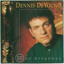 10 On Broadway/Dennis DeYoung