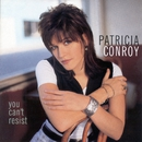 You Can't Resist/Patricia Conroy