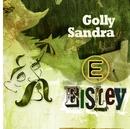 Golly Sandra/Eisley
