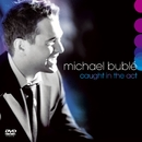 Caught In The Act/Michael Bublé