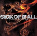 Scratch The Surface/Sick Of It All