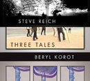 Three Tales/Steve Reich