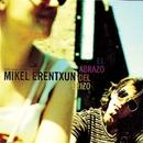 El Abrazo Del Erizo (Single)/Mikel Erentxun