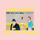 Pretties For You/Alice Cooper
