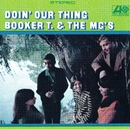 Doin' Our Thing/Booker T. & The MG's