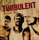Simple man/TURBULENT