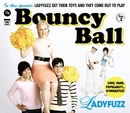 Bouncy Ball - 2 track CD/Ladyfuzz