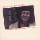 Ain't Living Long Like This/Rodney Crowell