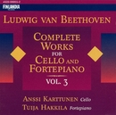Beethoven: Complete Works for Cello and Fortepiano, Vol 3/Karttunen, Anssi (Cello) and Hakkila, Tuija (Fortepiano)