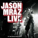 Tonight, Not Again: Jason Mraz Live At The Eagles Ballroom/Jason Mraz
