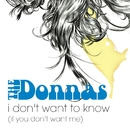 I Don't Want To Know (If You Don't Want Me) (Online Music)/The Donnas