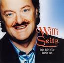 Ich Bin Für Dich Da/Willi Seitz