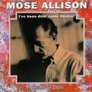 I've Been Doin' Some Thinkin/Mose Allison