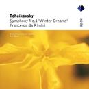 Tchaikovsky : Symphony No.1, 'Winter Daydreams' & Francesca da Rimini  -  Apex/Kurt Masur