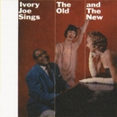 Sings The Old & The New/Ivory Joe Hunter