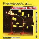 Frammenti di...Perangelo Bertoli/Pierangelo Bertoli