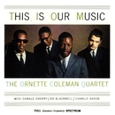 This Is Our Music/Ornette Coleman Trio