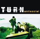 Antisocial (East West)/Turn