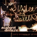 Emits Shower Of Sparks/Sixteen Deluxe