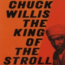 The King Of The Stroll/Chuck Willis