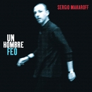 Un Hombre Feo/Sergio Makaroff