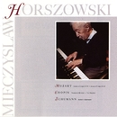 Mozart: Sonata In D Major, K.576, Sonata in F Major, K.332 / Chopin: Nocturen In B Minor, Two Mazurkas / Schumann: Arabeske, Kinderszenen/Mieczyslaw Horszowski