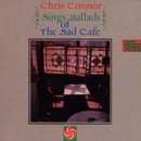 Sings Ballads Of The Sad Cafe/Chris Connor