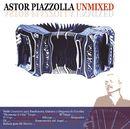 Unmixed/Astor Piazzolla