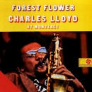 Forest Flower: Charles Lloyd At Monterey (US Release)/Charles Lloyd Quartet