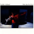 Ride Like The Wind/Freddie Hubbard