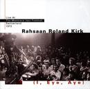 I, Eye, Aye (Live At Montreaux - 1972)/Roland Kirk