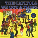 We Got A Thing That's In The Groove/The Capitols