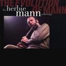 The Evolution Of Mann: The Herbie Mann Anthology/Herbie Mann