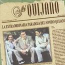 La Extraordinaria Paradoja Del Sonido Quijano/Café Quijano