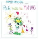 Pour Toutes Les Mamans/Frank Michael