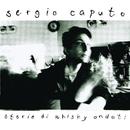 Storie Di Whisky Andati/Sergio Caputo