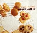 Assorted Cookin'/Wagon Cookin'
