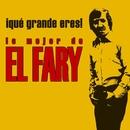 Que grande eres! Lo mejor de El Fary/El Fary